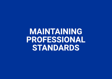 Maintaining Professional Standards